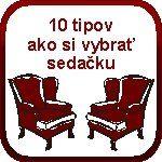 10 tipov ako si vybrať sedačku